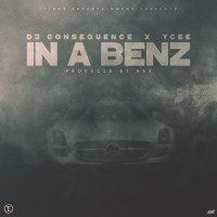 DJ Consequence - In A Benz (feat. Ycee)