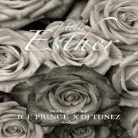 Ice Prince - Hello Esther (feat. DJ Tunez)