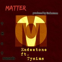 Endeetone - Matter (feat. Tysims)