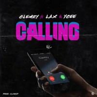 Clemzy - Calling (feat. Ycee, L.A.X)