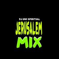 Dj Uno Spiritual - DJ Uno Spiritual-Jerusalem Mix