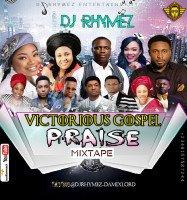 Dj Rhymez Da-mixlord - Victorious Gospel Praise Mix