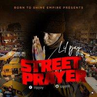 Lil PJay - Street Prayer