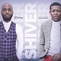 Bishop - Shiver feat. Small Doctor