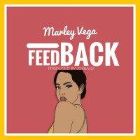 Marley Vega - Feedback ( Prod. Joebagz )