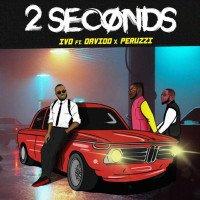 IVD - 2 Seconds (feat. Peruzzi, Davido)