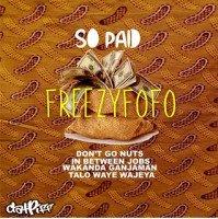 Album: SO PAID (EP) - Freezyfofo