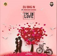 DJ Big N - I'm In Love (feat. Reekado Banks)