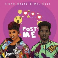Mr. Eazi x Irene Ntale - Post Me