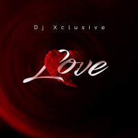DJ Xclusive - Love