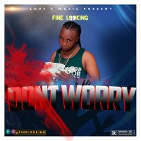 Is Finelooking - Dont Worry