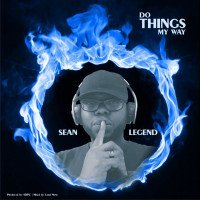 Sean Legend - Do Things My Way