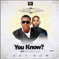Small Doctor - You Know? (feat. Olamide)