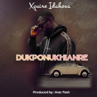 Xquire Idahosa - Dukponukhianre