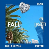 Davido - Fall (Remix) (feat. Busta Rhymes, Prayah)