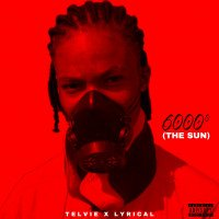 Telvie - 6000° (The Sun) (feat. Lyrical.)