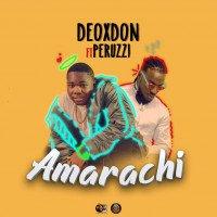 Deoxdon - Amarachi (feat. Peruzzi)