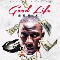 Seriki - Good Life