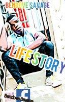 Bendove savage - Life Story