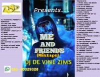 Cheque x omah lay x koffee x davido x wizkid x stone bwoy and many more. - DJ DE VINE ZIMS- ME AND FRIENDS MIXTAPE