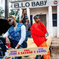 Tiwa Savage x Young John x Kizz Daniel - Ello Baby