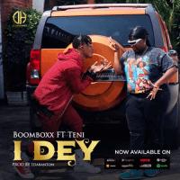 BoomBoxx - I Dey (feat. Teni)
