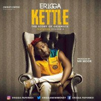 Erigga - Kettle (feat. Graham D)