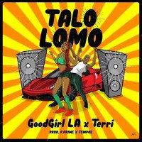 GoodGirl LA - Talo Lomo (feat. Terri)
