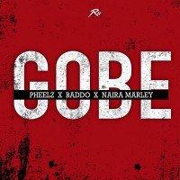 Pheelz - Gobe (feat. Olamide, Naira Marley)