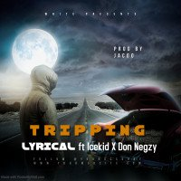Lyrical - Ft Icekid And Don Negzy - TRIPPING