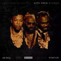 Django23 - Give Them D'Jango (feat. Slimcase, Mr. Real)