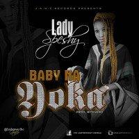 Lady speshy - Ladyspeshy-Baby Na Yoka