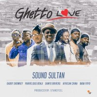 Sound Sultan - Ghetto Love (feat. Daddy Showkey, African China, Danfo Drivers)