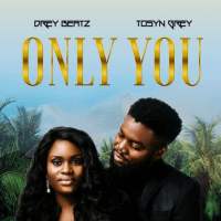 Drey Beatz - Only You (feat. Toby Grey)