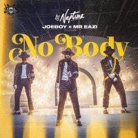 Mr. Eazi x DJ Neptune x Joeboy - Nobody