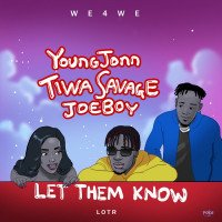 Young John - Let Them Know (feat. Tiwa Savage, Joeboy)