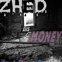 Zhed - Dis Money