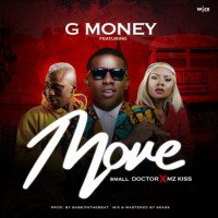 DJ G Money - Move (feat. Small Doctor, Mz Kiss)