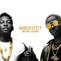 Wizkid x Mystro - Immediately