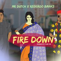 Reekado Banks x Mr. Dutch - Fire Down