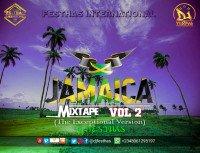 DJ FESTHAS - JAMAICA MIXTAPE VOL 2 (THE EXCEPTIONAL VERSION)