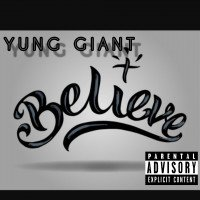 YUNG GIANT - Believe