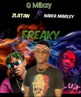 G Maxzy - FREAKY_-_ft_Zlatan_x_Naira_Marley