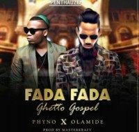 Olamide x Phyno - Fada Fada