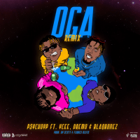 PsychoYP - Oga (Remix) (feat. Ycee, Dremo, Blaqbonez)