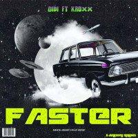 Gidi - Faster Ft. Kroxx