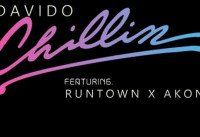 Davido - Chillin (feat. Runtown, Akon)