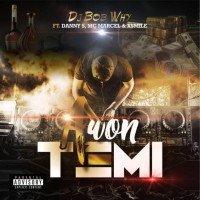 Dj Bobwhy - Awon Temi (feat. Mc Marcel, XSmile, Danny S)