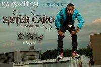 Kayswitch - Sister Caro (feat. D'Banj)