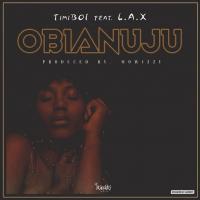 TimiBoi - Obianuju (feat. L.A.X)